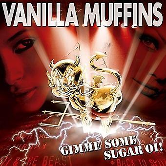 Vanilla Muffins - Gimme Some Sugar Oi [CD] USA import
