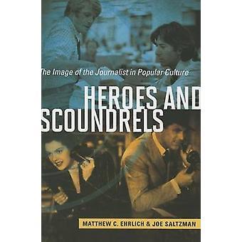 Heróis e por Matthew C. EhrlichJoe Saltzman