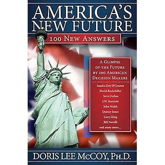 America's New Future - 100 New Answers by Doris Lee McCoy - 9781600374