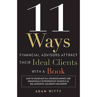 11 Ways Financial Advisors Attract Their Ideal Clients with a Book - H