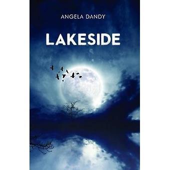 Lakeside by Angela Dandy - 9781784652760 Book