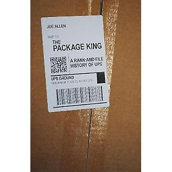 The Package King A Rank and File History of UPS