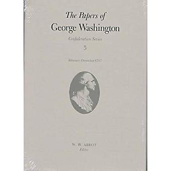 The Papers of George Washington Confederation Series v.5Confederation Series v.5 von George Washington