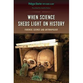 When Science Sheds Light on History by Phillipe Charlier