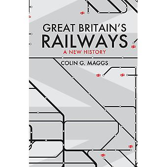 Great Britain's Railways A New History