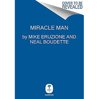 The Making of a Miracle The Never Before Told Story of the Captain of the Underdog 1980 Gold Medal Winning U.S. Olympic Hockey Team door Mike Eruzione & Neal Boudette