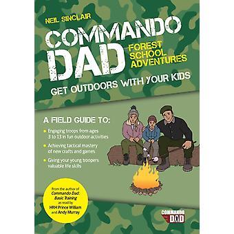 Commando Dad Forest School Adventures by Neil SinclairTara Sinclair