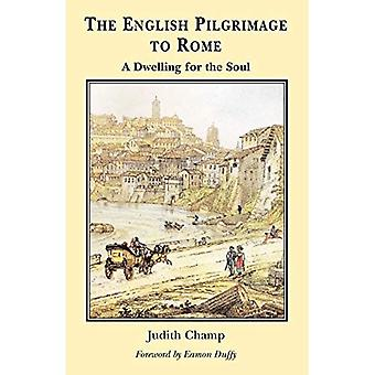 English Pilgrimage to Rome: A Dwelling for the Soul