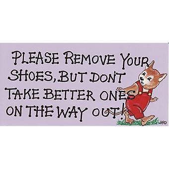 Someting olika ta bort dina skor dekorativa tecken