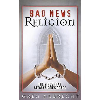 Schlechte Nachrichten Religion von Greg Albrecht - 9780529119544 Buch