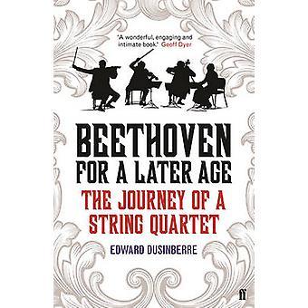 Beethoven per un'età successiva - il viaggio di un quartetto di Edward