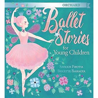 Orchard Ballet Stories for Young Children by Saviour Pirotta - Briget