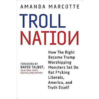 Troll Nation - hvordan retten blev Trump-tilbedende monstre indstillet på
