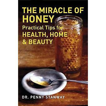 Mirakel av honung - praktiska Tips för hälsa - hem & skönhet av Pe