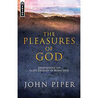 De geneugten van God - meditaties op goden vreugde in God door Joh
