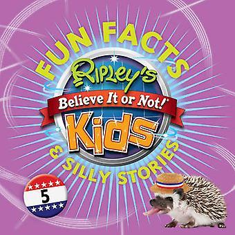 Ripley's Fun Facts en dwaze verhalen - 5 door Robert Ripley - 9781784757