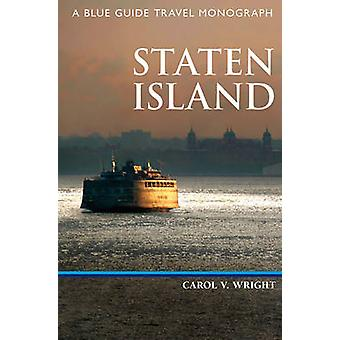 Staten Island - A Blue Guide Travel Monograph by Carol V. Wright - 978