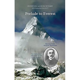 Prelude to Everest by Ian R. Mitchell - George Rodway - 9781910021224