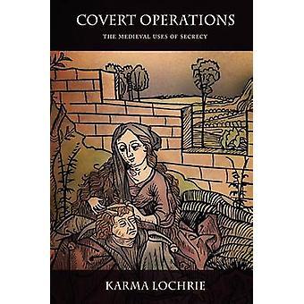 Opérations secrètes - les usages médiévaux du secret par Karma Lochrie - 97