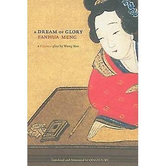 Un rêve de gloire (Fanhua Meng) - un jeu Chuanqi par Wang Yun par Wang Yu