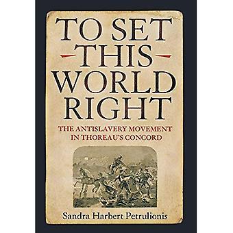 Dieser Welt richtig einstellen: Die Antislavery Bewegung in Thoreaus Concord