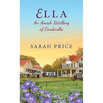 Ella: Uma releitura Amish da Cinderela (um conto de fadas Amish)