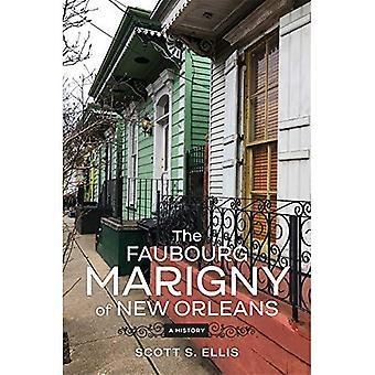 The Faubourg Marigny of New Orleans: A History