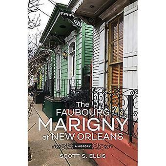 Het Faubourg Marigny van New Orleans: een geschiedenis