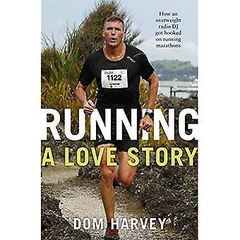 Laufen - eine Liebesgeschichte: Wie ein Übergewicht Radio DJ süchtig bekam Marathon laufen
