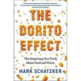 L'effet Dorito: La vérité nouvelle surprenante sur cuisine et saveur