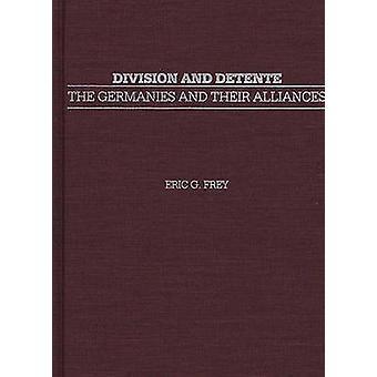 Divisione e Detente le Germanie e le loro alleanze di Frey & Eric