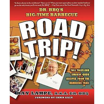 Dr. BBQs BigTime Grill Road Trip durch die Lampe & Ray