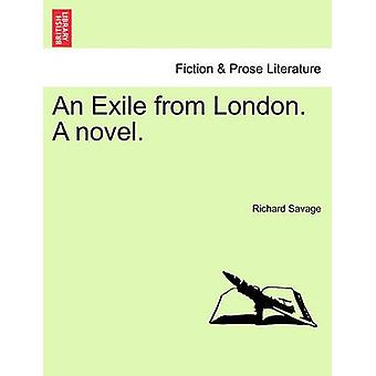 An Exile from London. A novel. by Savage & Richard