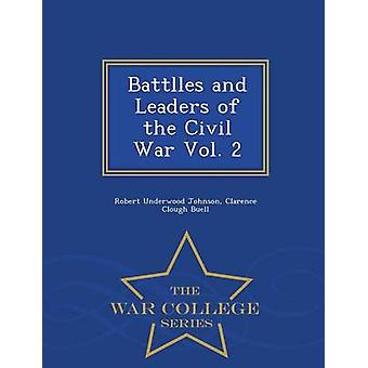 Battlles and Leaders of the Civil War Vol. 2  War College Series by Johnson & Robert Underwood