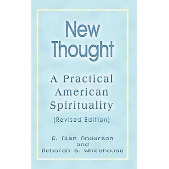 Praktische amerikanischen Spiritualität New Thought A Revised Edition von Anderson & C. Alan