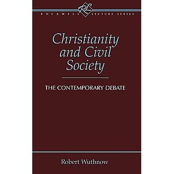 Christianity and Civil Society by Wuthnow & Robert