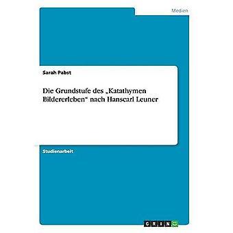Die Grundstufe des Katathymen Bildererleben nach Hanscarl Leuner by Pabst & Sarah