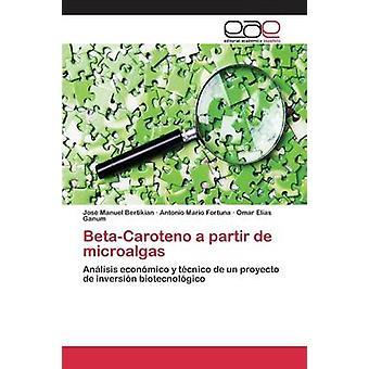 BetaCaroteno en partir de microalgas av Bertikian Jos Manuel