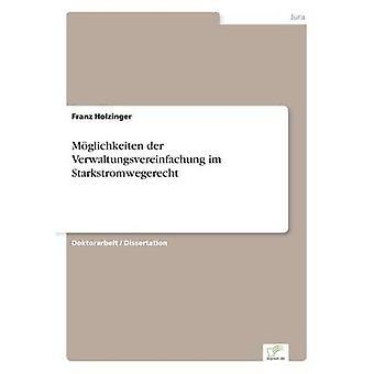 Mglichkeiten der Verwaltungsvereinfachung im Starkstromwegerecht di Franz & Holzinger
