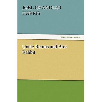 Onkel Remus og Brer kanin af Harris & Joel Chandler