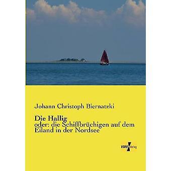 Die Halligoder die Schiffbrchigen auf dem Eiland in der Nordsee by Biernatzki & Johann Christoph