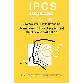 Biomarkers in Risk Assessment Validity and Validation Environmental Health Criteria Series No. 222 by WHO