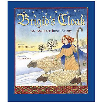 Brigid's Cloak - An Ancient Irish Story by Bryce Milligan - Helen Cann