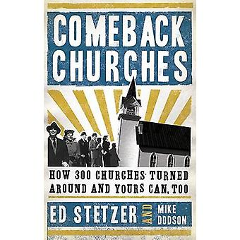 Comeback Churches - How 300 Churches Turned Around and Yours Can Too b