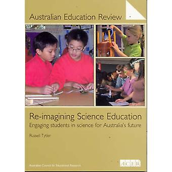Re-imaging Science Education - Engaging Students in Science for Austra