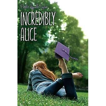 Incredibly Alice by Phyllis Reynolds Naylor - 9781416975564 Book