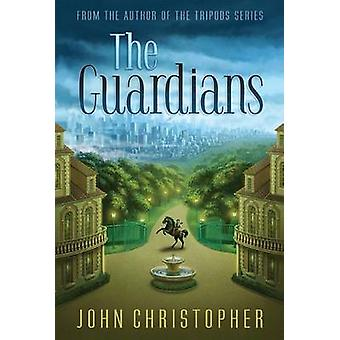 The Guardians by John Christopher - 9781481418348 Book