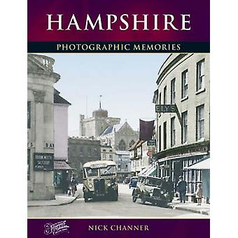 Hampshire - Photographic Memories (New edition) by Nick Channer - The
