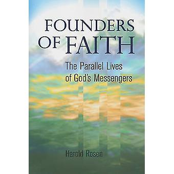 Founders of Faith - The Parallel Lives of God's Messengers by Harold R