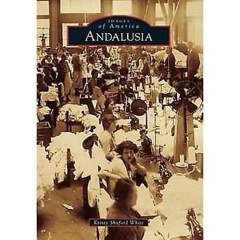 Andalusia by Kristy Shuford White - 9781467112321 Book